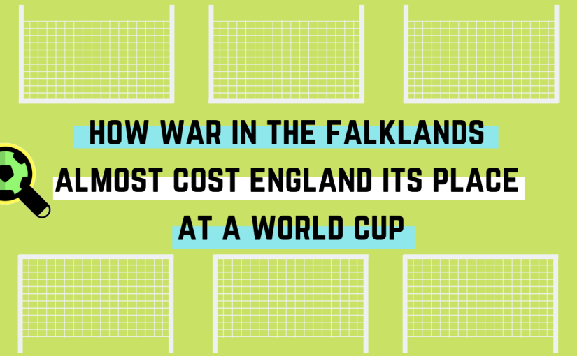 How War in The Falklands Almost Cost England Its Place at a World Cup